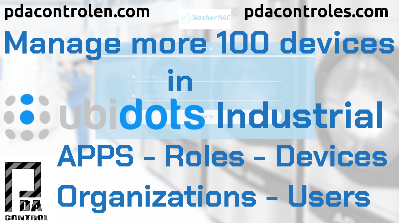 Manage 100 devices in Ubidots Apps, Organizations, Roles and Users
