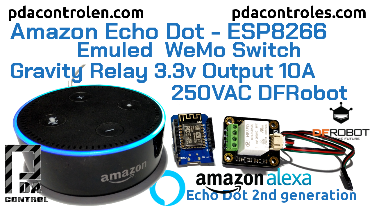 Quick test Amazon Echo Dot (Alexa): ESP8266 WEMOS – Relay 3v DFRobot – Emulating WeMo Switch