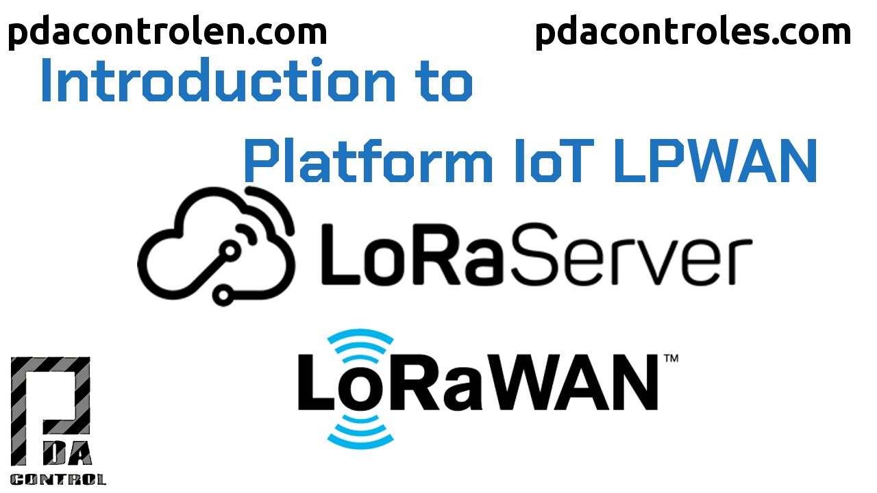 Introduction to Lora Server Platform IoT LoRaWAN