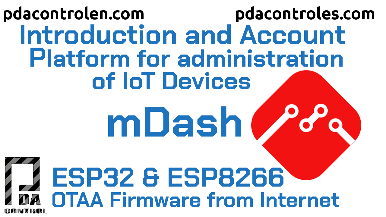 Introduction to mDash platform for administration of IoT Devices