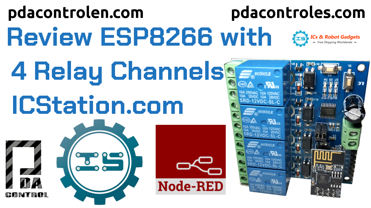 Review Module ESP8266 with 4 Relay & Node-RED from ICStation.com