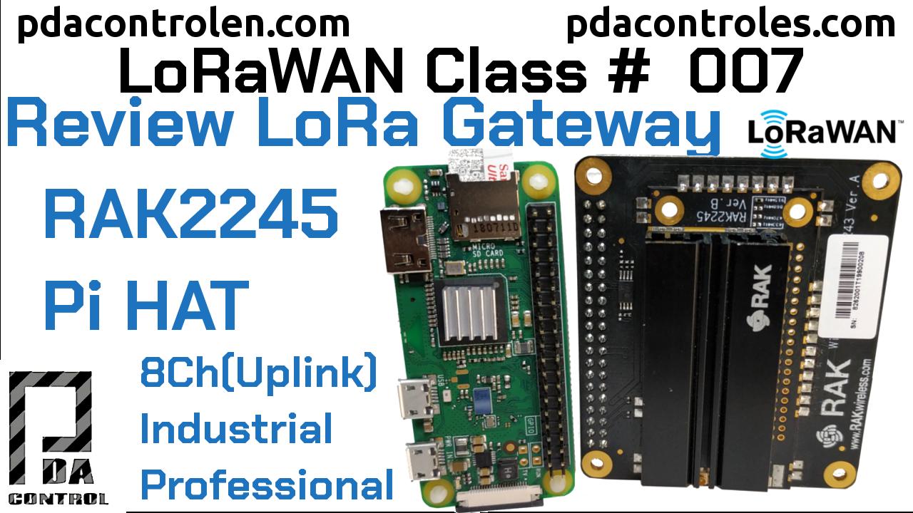 Review Gateway RAK2245 Pi HAT Ver. B (Multichannel) LoRAWAN # 6